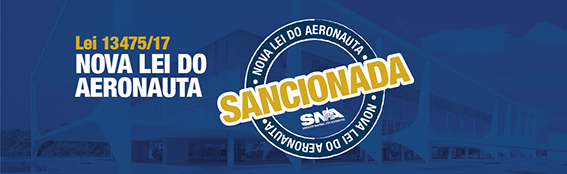 Sancionada a Nova Lei do Aeronauta